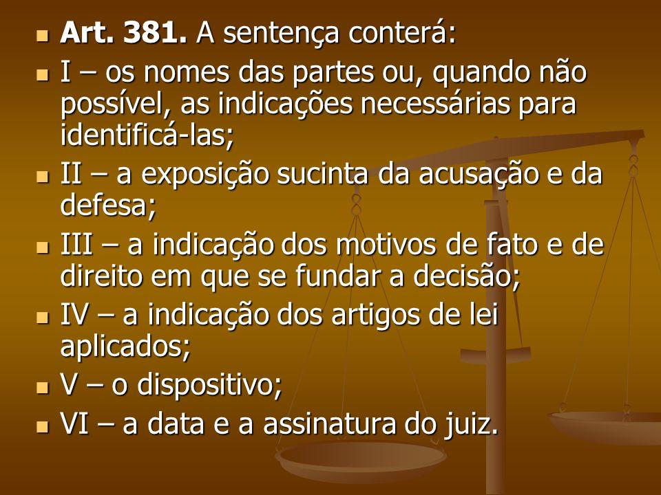 Art. 381. A sentença conterá: