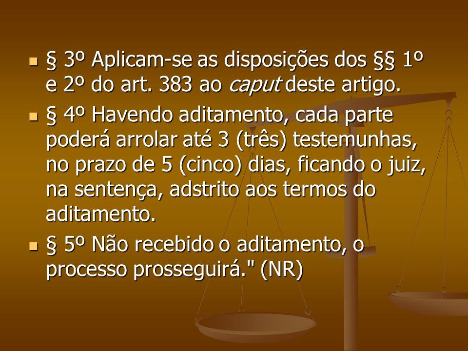 § 3º Aplicam-se as disposições dos §§ 1º e 2º do art