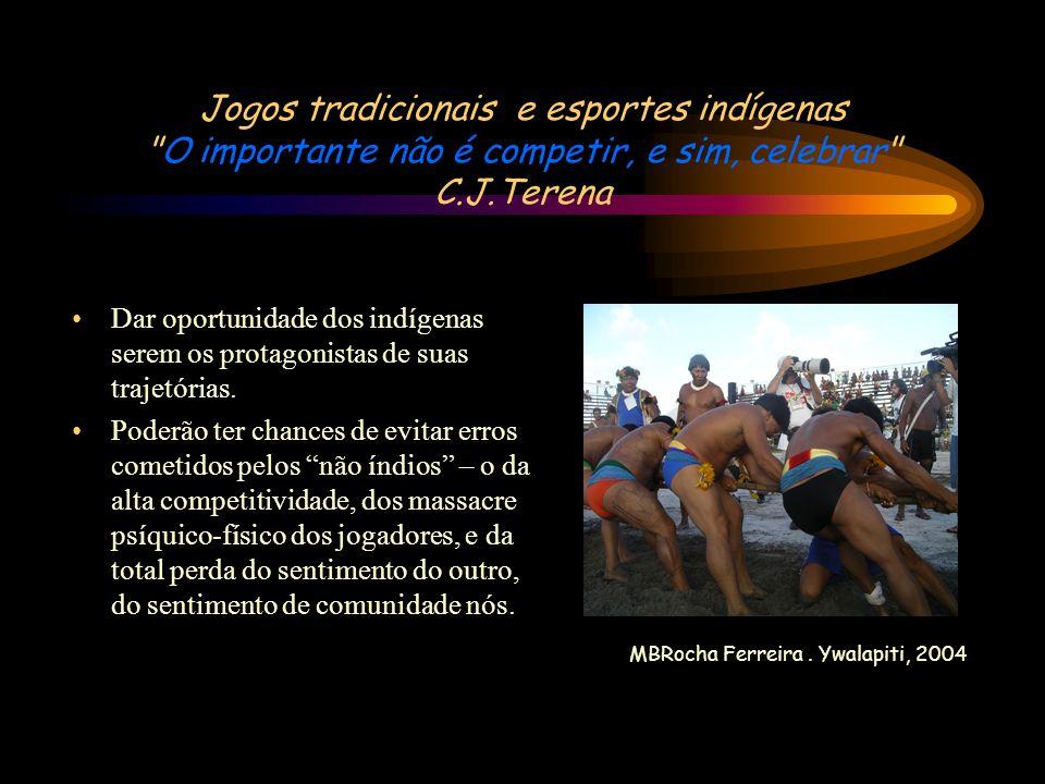 Jogos tradicionais e esportes indígenas O importante não é competir, e sim, celebrar C.J.Terena