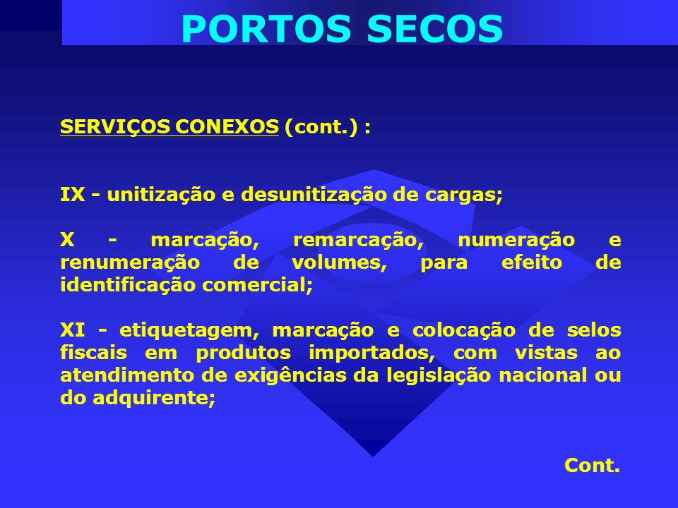 PORTOS SECOS SERVIÇOS CONEXOS (cont.) :