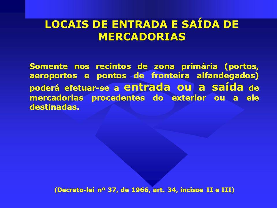 LOCAIS DE ENTRADA E SAÍDA DE MERCADORIAS