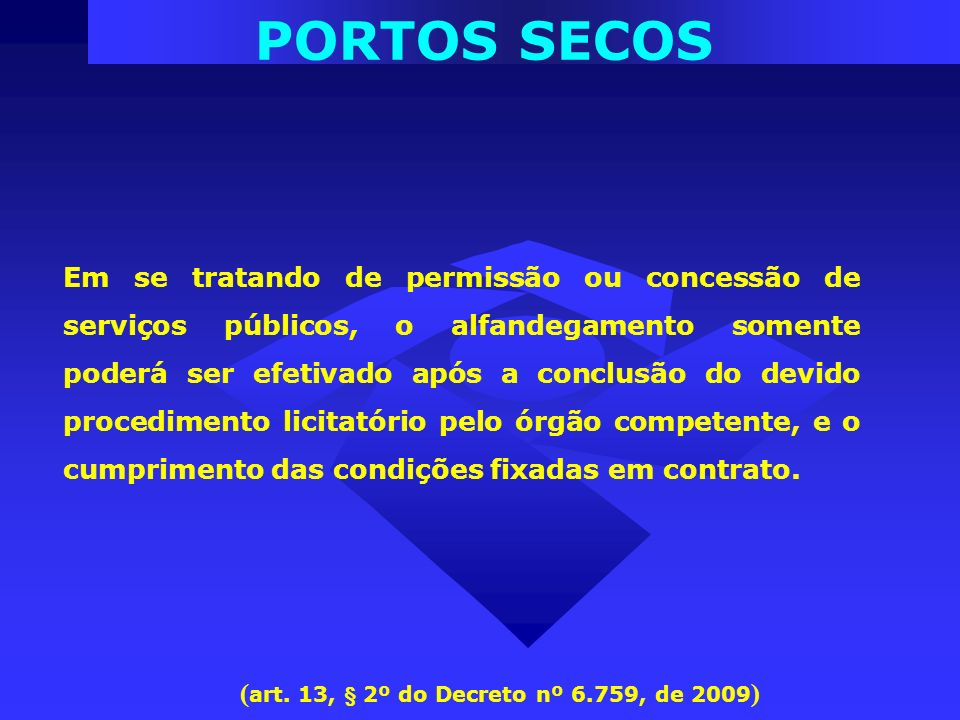 (art. 13, § 2º do Decreto nº 6.759, de 2009)