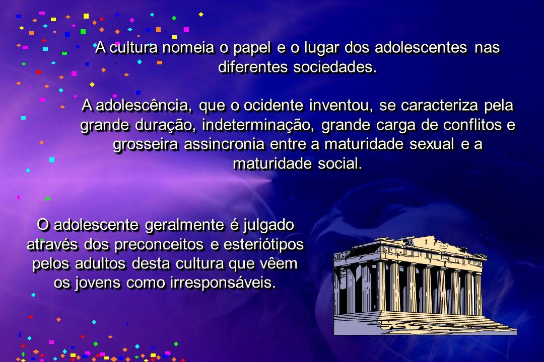 A cultura nomeia o papel e o lugar dos adolescentes nas diferentes sociedades.