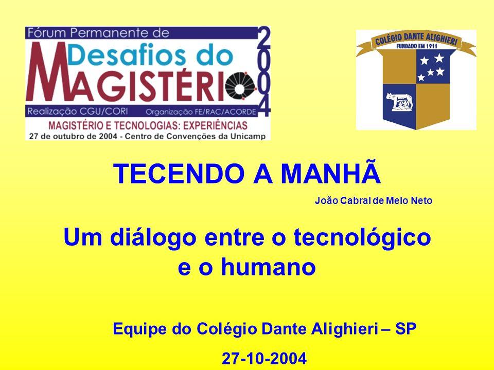 TECENDO A MANHÃ Um diálogo entre o tecnológico e o humano