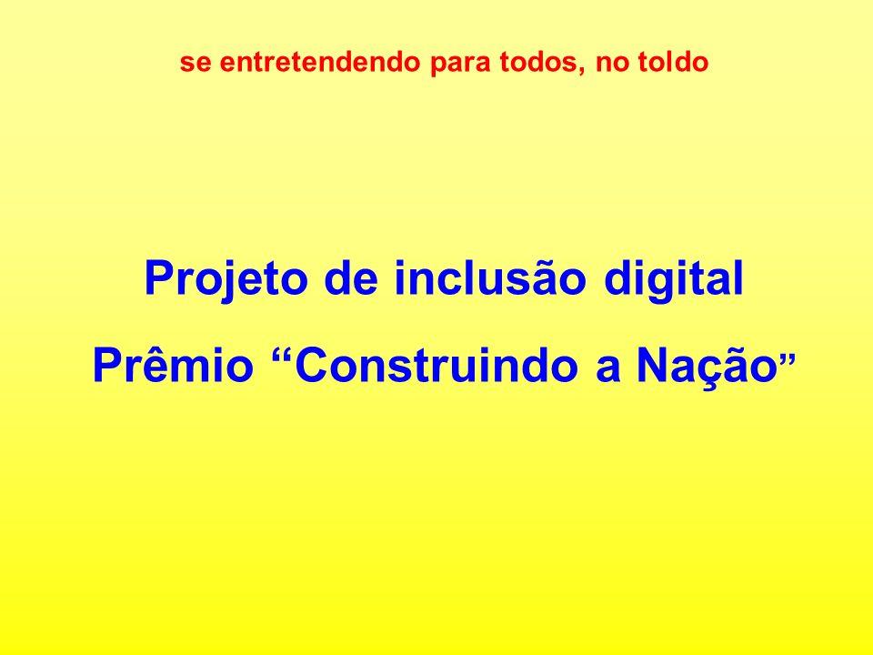 Projeto de inclusão digital Prêmio Construindo a Nação