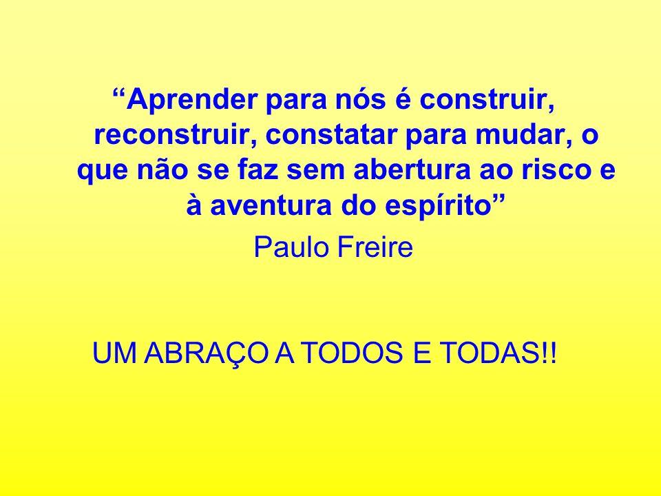 UM ABRAÇO A TODOS E TODAS!!