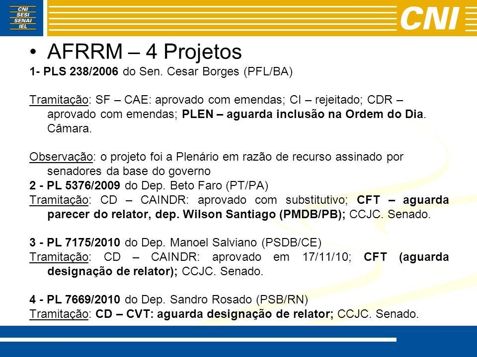 AFRRM – 4 Projetos 1- PLS 238/2006 do Sen. Cesar Borges (PFL/BA)