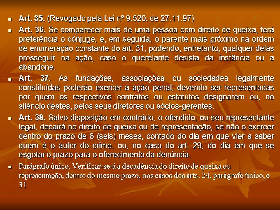 Art. 35. (Revogado pela Lei nº 9.520, de 27.11.97)