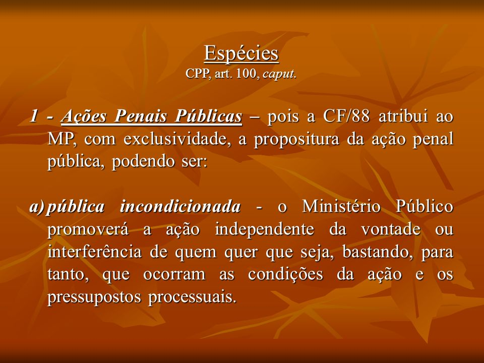 EspéciesCPP, art. 100, caput.