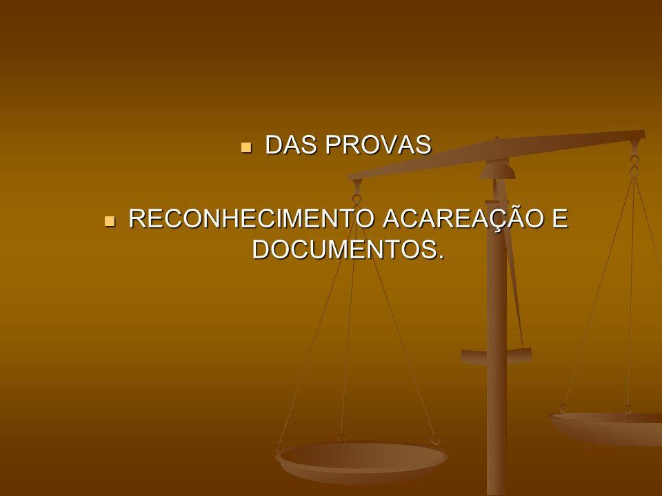 RECONHECIMENTO ACAREAÇÃO E DOCUMENTOS.