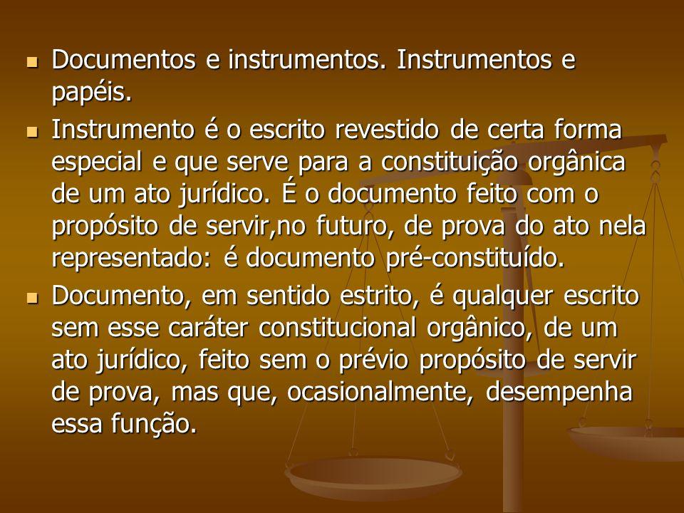 Documentos e instrumentos. Instrumentos e papéis.