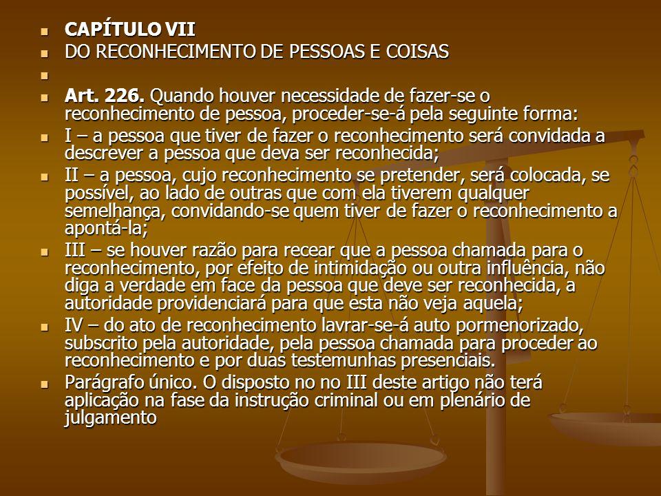 CAPÍTULO VII DO RECONHECIMENTO DE PESSOAS E COISAS.