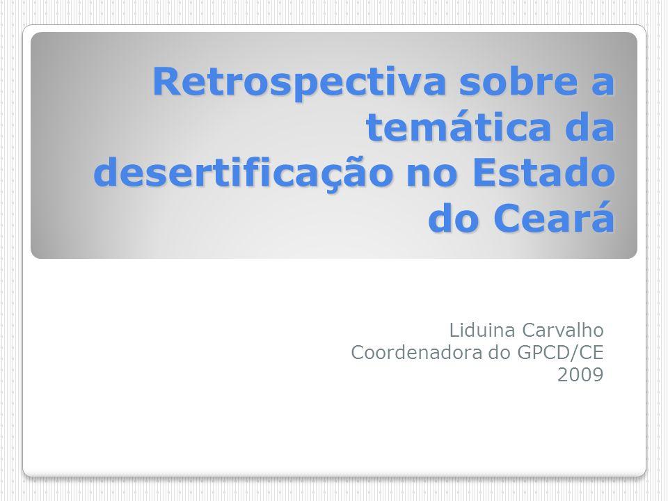 Retrospectiva sobre a temática da desertificação no Estado do Ceará