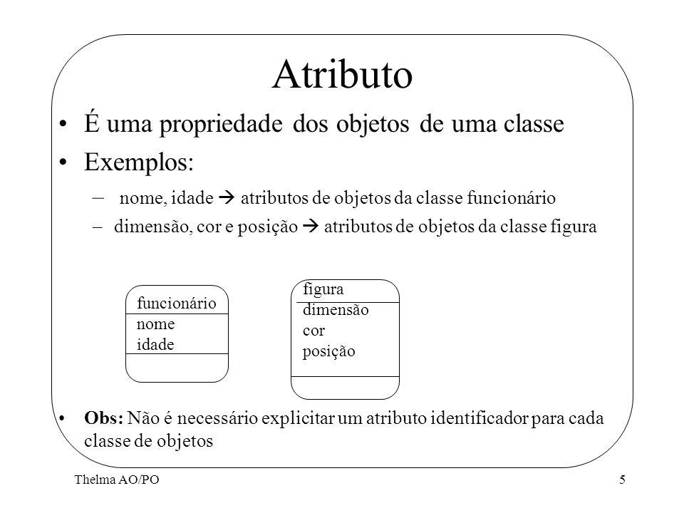 Atributo É uma propriedade dos objetos de uma classe Exemplos: