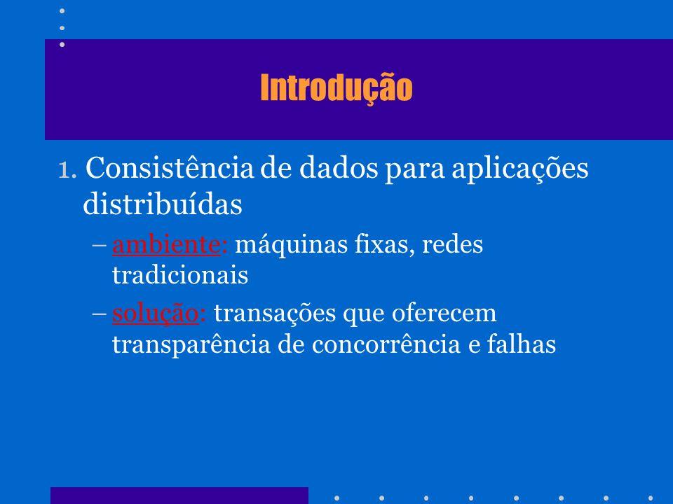 Introdução 1. Consistência de dados para aplicações distribuídas