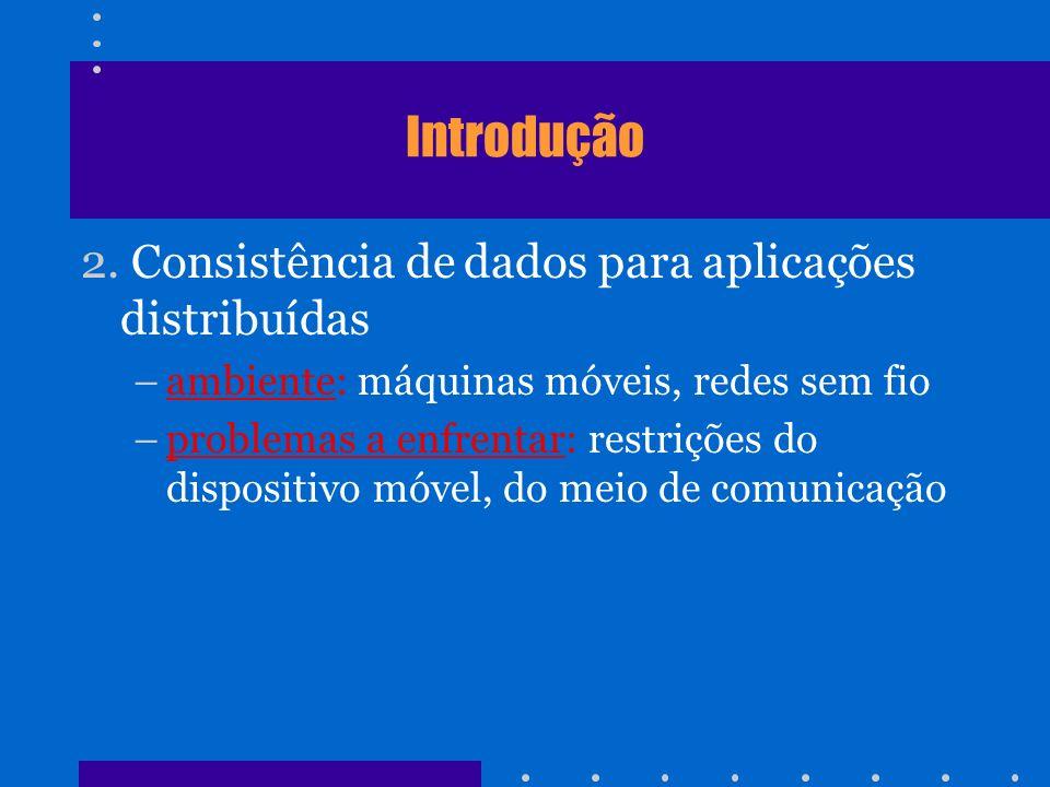 Introdução 2. Consistência de dados para aplicações distribuídas