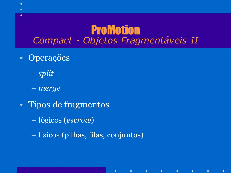 ProMotion Compact - Objetos Fragmentáveis II