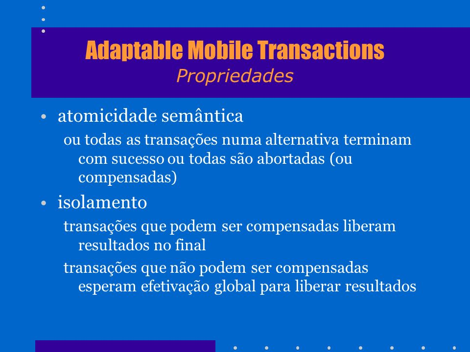 Adaptable Mobile Transactions Propriedades