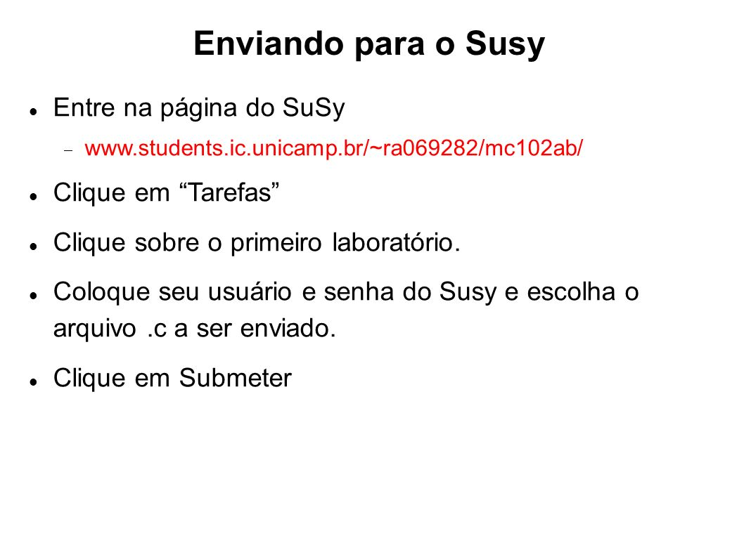 Enviando para o Susy Entre na página do SuSy Clique em Tarefas