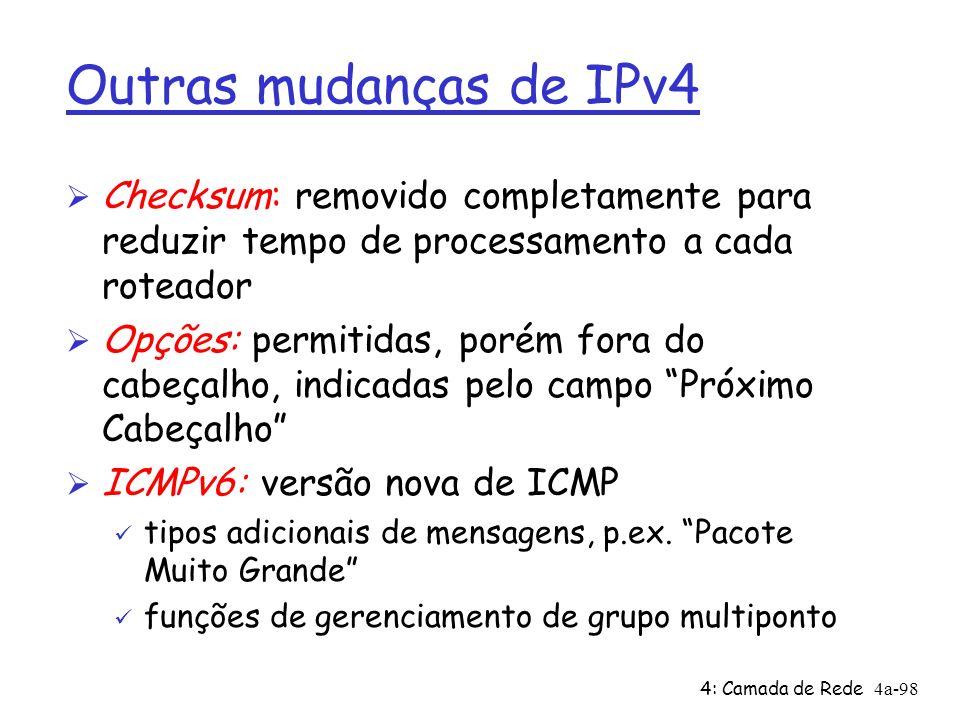 Outras mudanças de IPv4 Checksum: removido completamente para reduzir tempo de processamento a cada roteador.