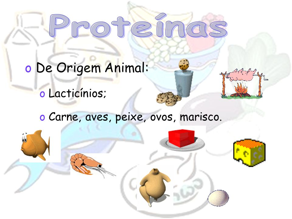 Proteínas De Origem Animal: Lacticínios;
