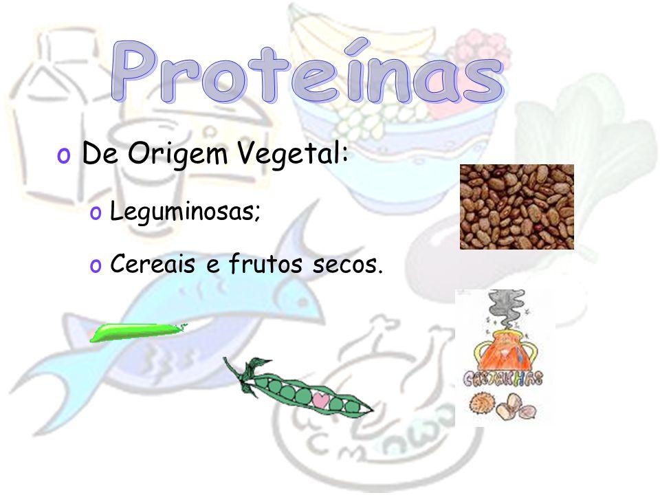 Proteínas De Origem Vegetal: Leguminosas; Cereais e frutos secos.