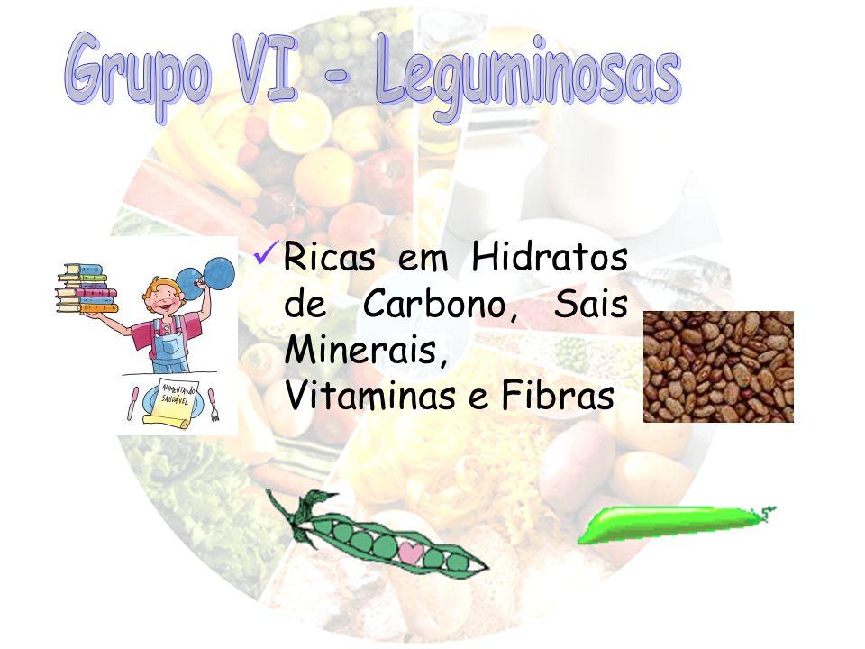 Grupo VI - Leguminosas Ricas em Hidratos de Carbono, Sais Minerais, Vitaminas e Fibras