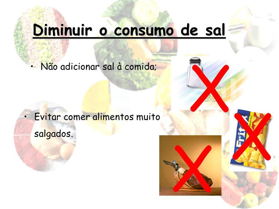 Diminuir o consumo de sal