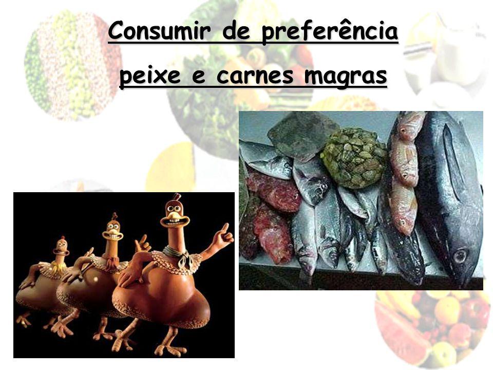 Consumir de preferência peixe e carnes magras