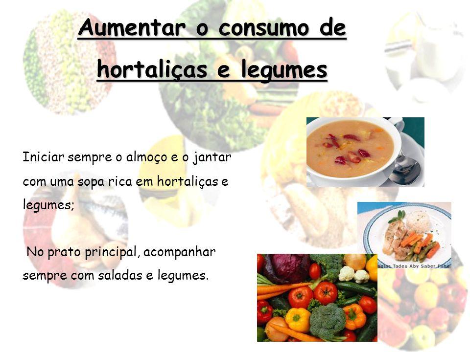 Aumentar o consumo de hortaliças e legumes