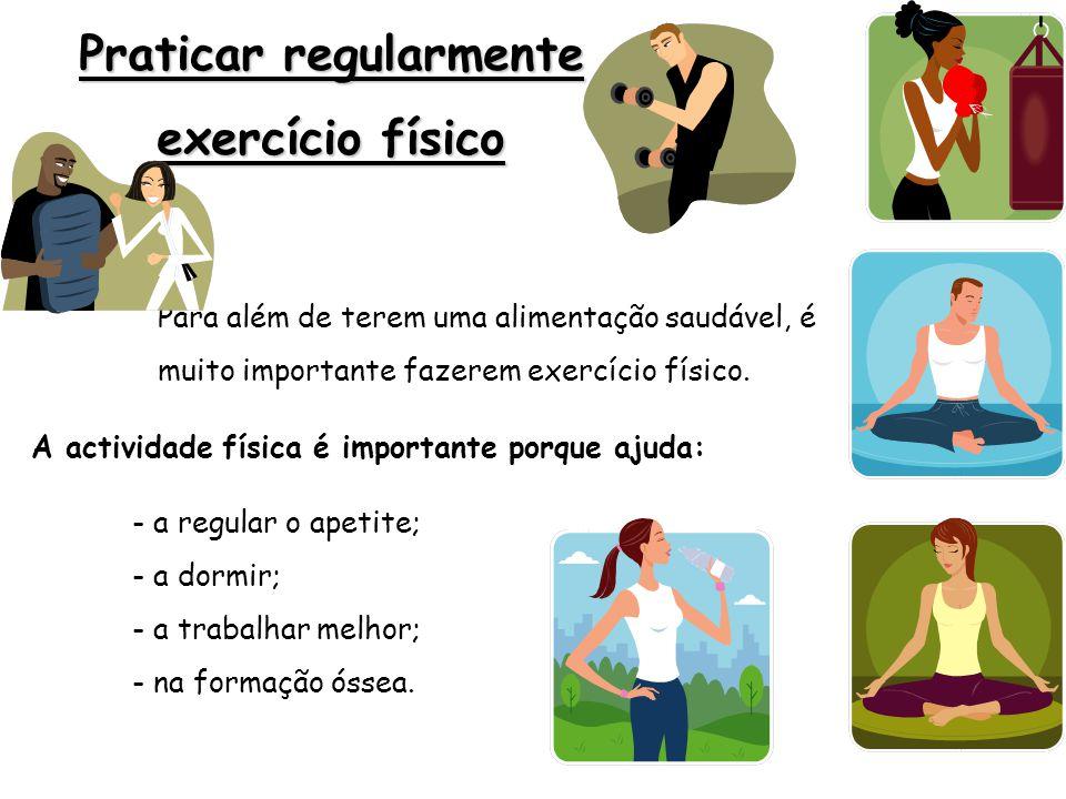Praticar regularmente exercício físico