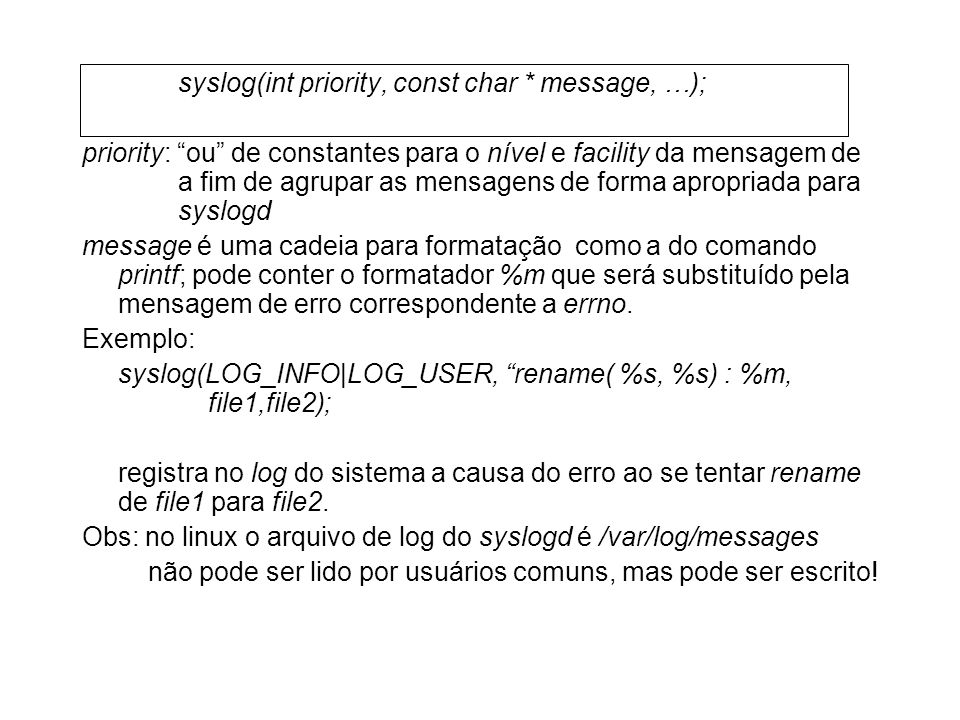 syslog(int priority, const char * message, …);