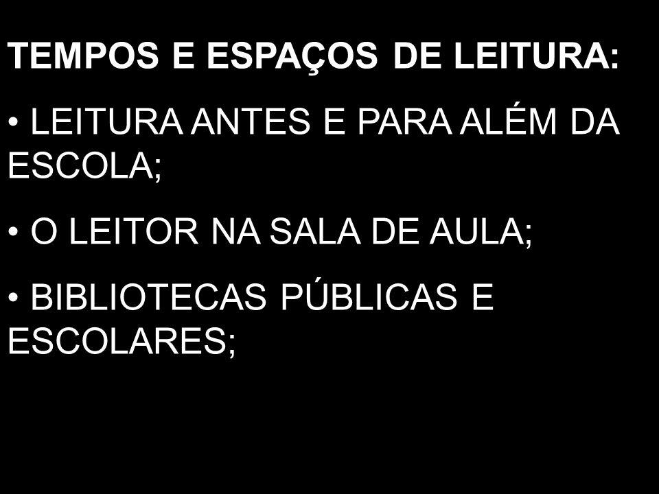 TEMPOS E ESPAÇOS DE LEITURA: