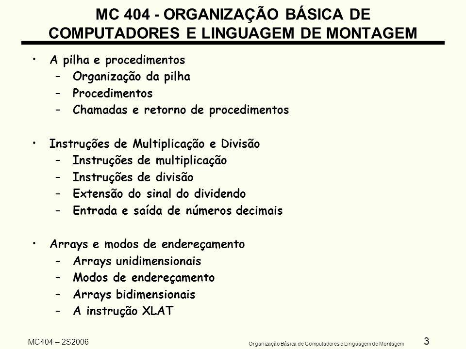 MC 404 - ORGANIZAÇÃO BÁSICA DE COMPUTADORES E LINGUAGEM DE MONTAGEM