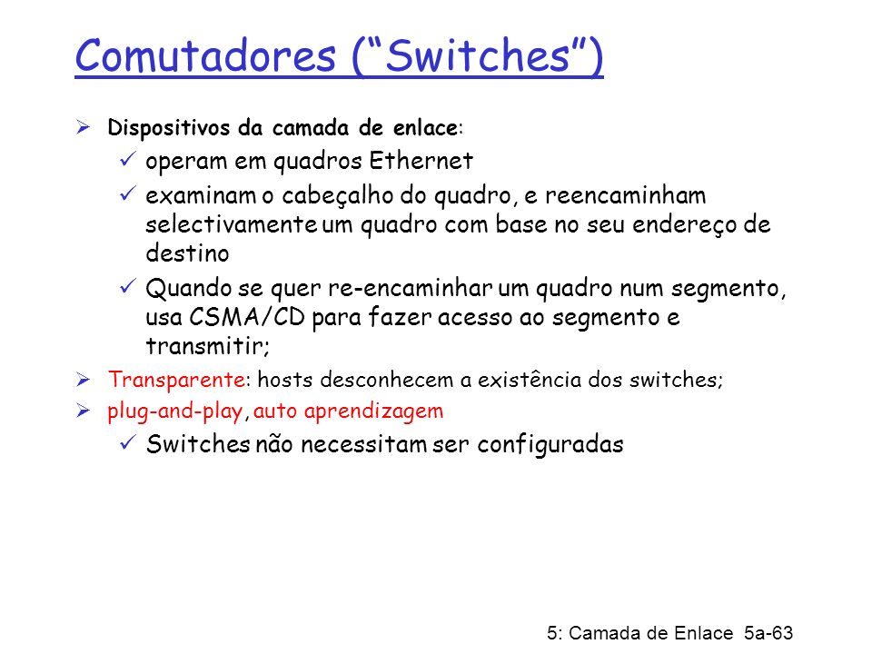 Comutadores ( Switches )