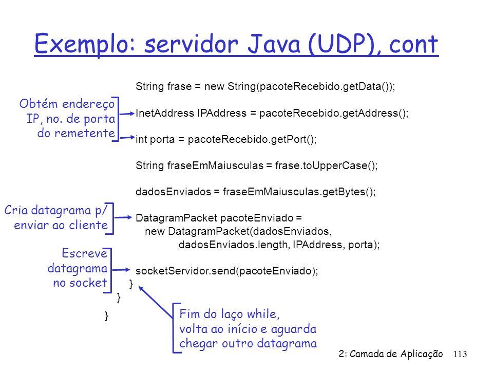 Exemplo: servidor Java (UDP), cont