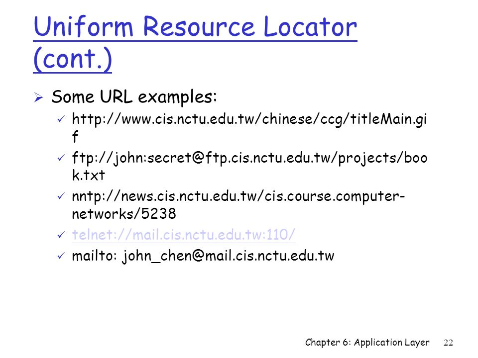 Uniform Resource Locator (cont.)