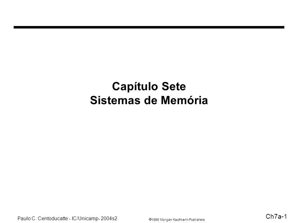 Capítulo Sete Sistemas de Memória