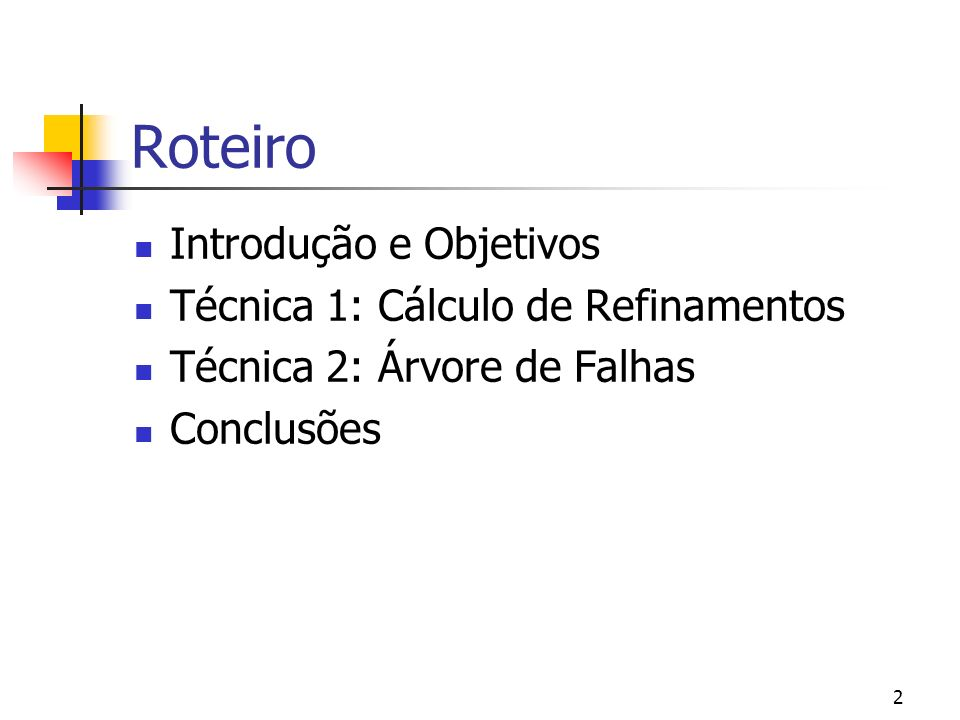 Roteiro Introdução e Objetivos Técnica 1: Cálculo de Refinamentos