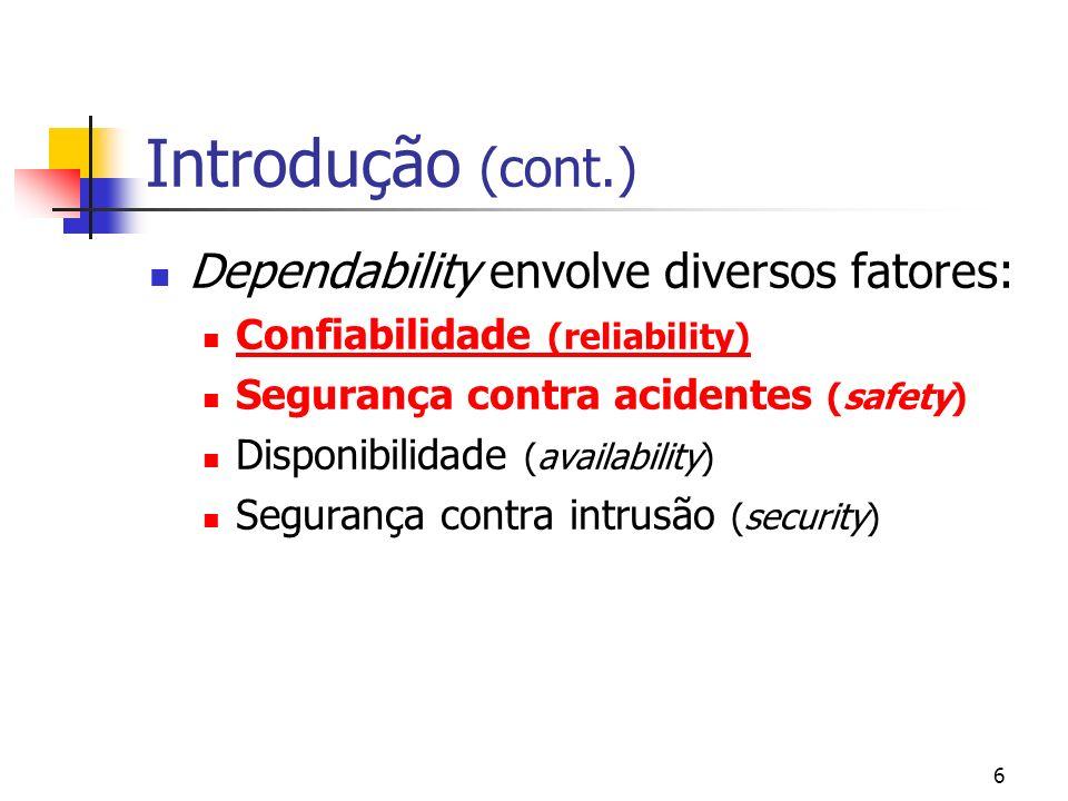 Introdução (cont.) Dependability envolve diversos fatores: