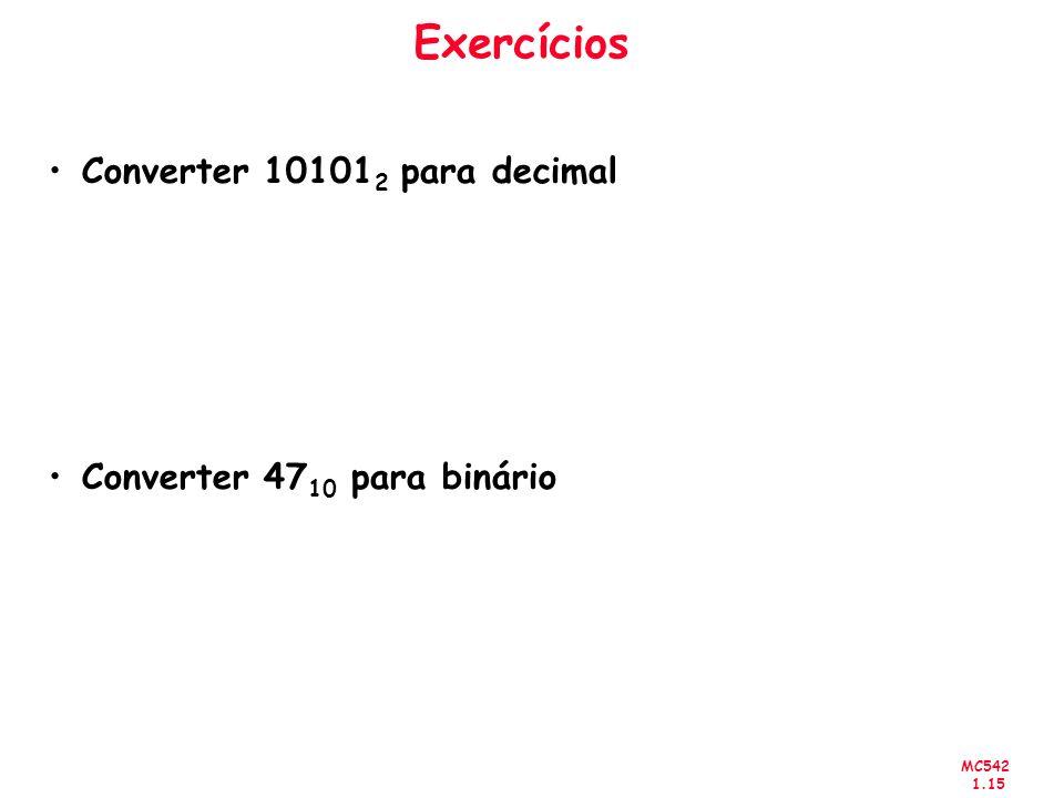 Exercícios Converter 101012 para decimal Converter 4710 para binário