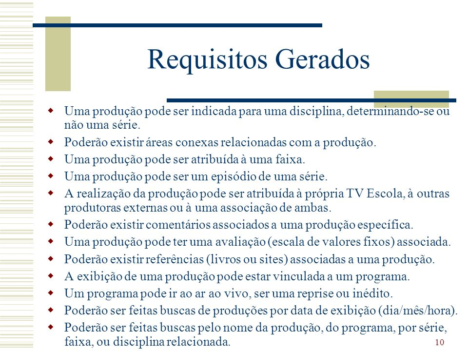 Requisitos GeradosUma produção pode ser indicada para uma disciplina, determinando-se ou não uma série.
