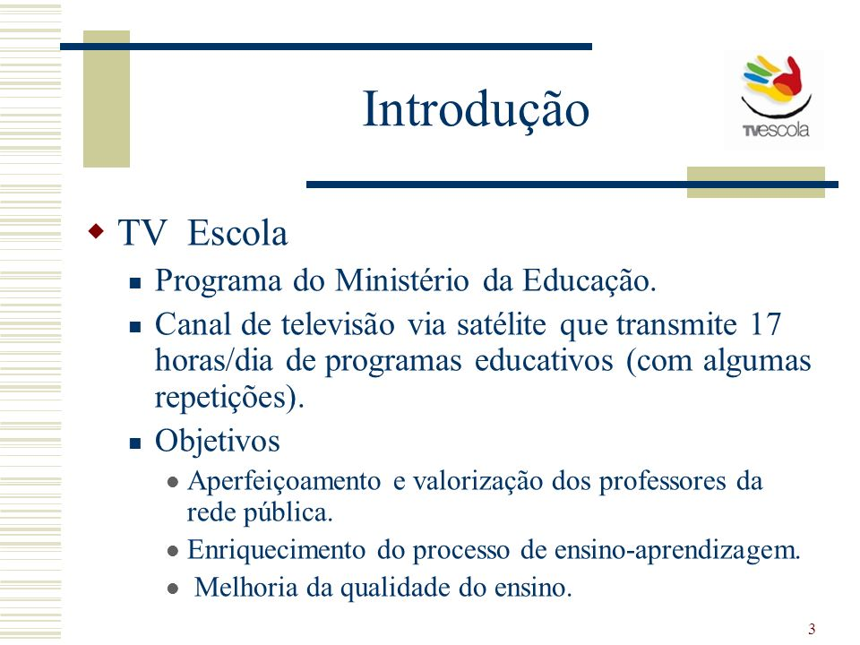 Introdução TV Escola Programa do Ministério da Educação.