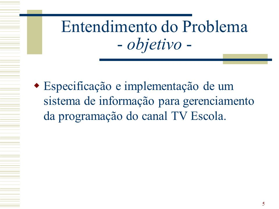Entendimento do Problema - objetivo -