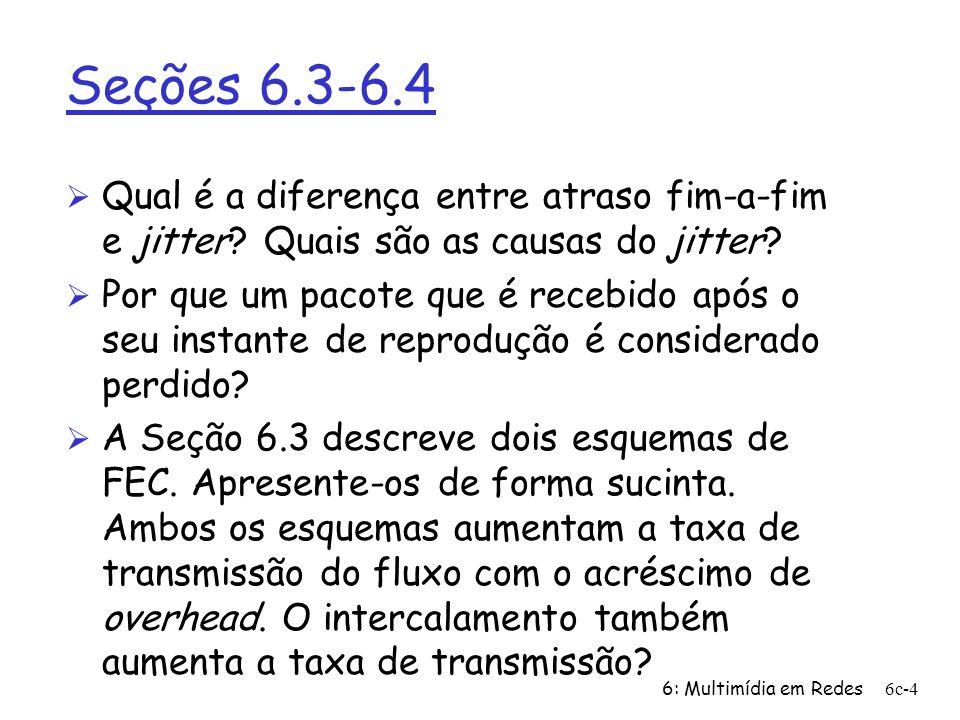 Seções 6.3-6.4 Qual é a diferença entre atraso fim-a-fim e jitter Quais são as causas do jitter