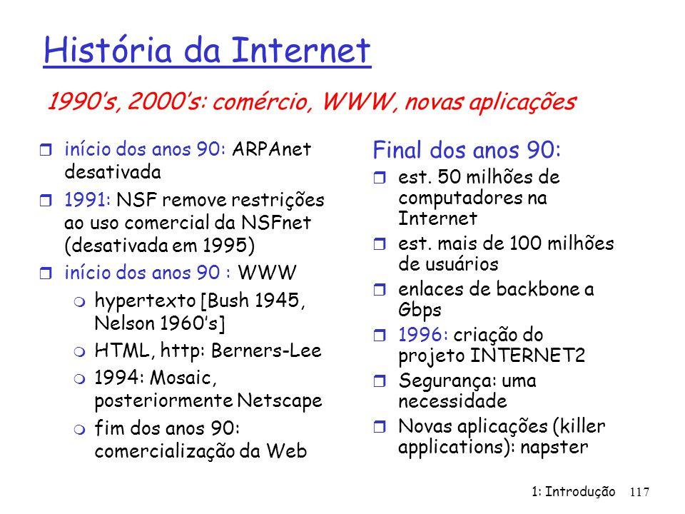 História da Internet 1990's, 2000's: comércio, WWW, novas aplicações