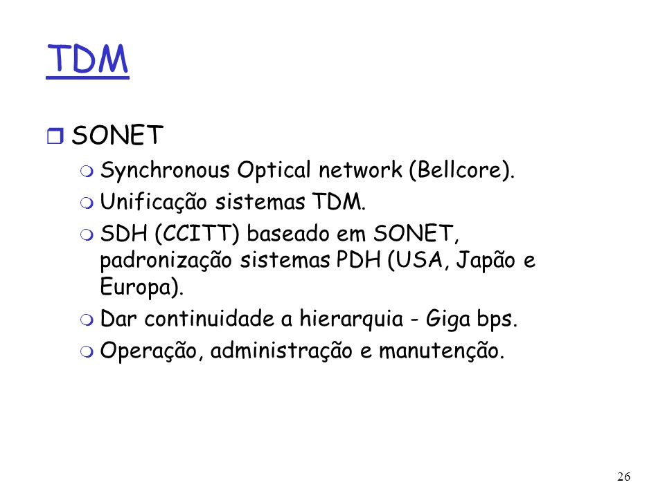 TDM SONET Synchronous Optical network (Bellcore).
