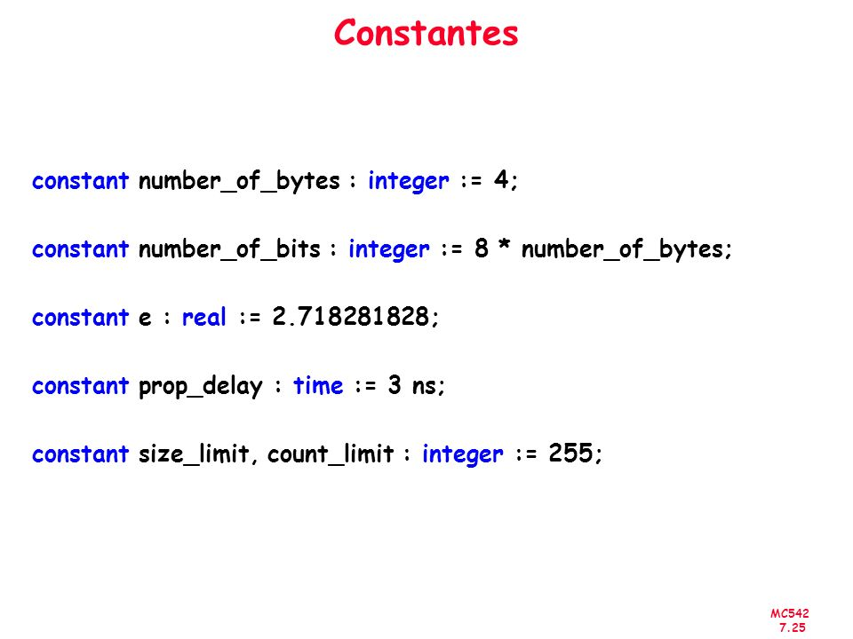 Constantes constant number_of_bytes : integer := 4;