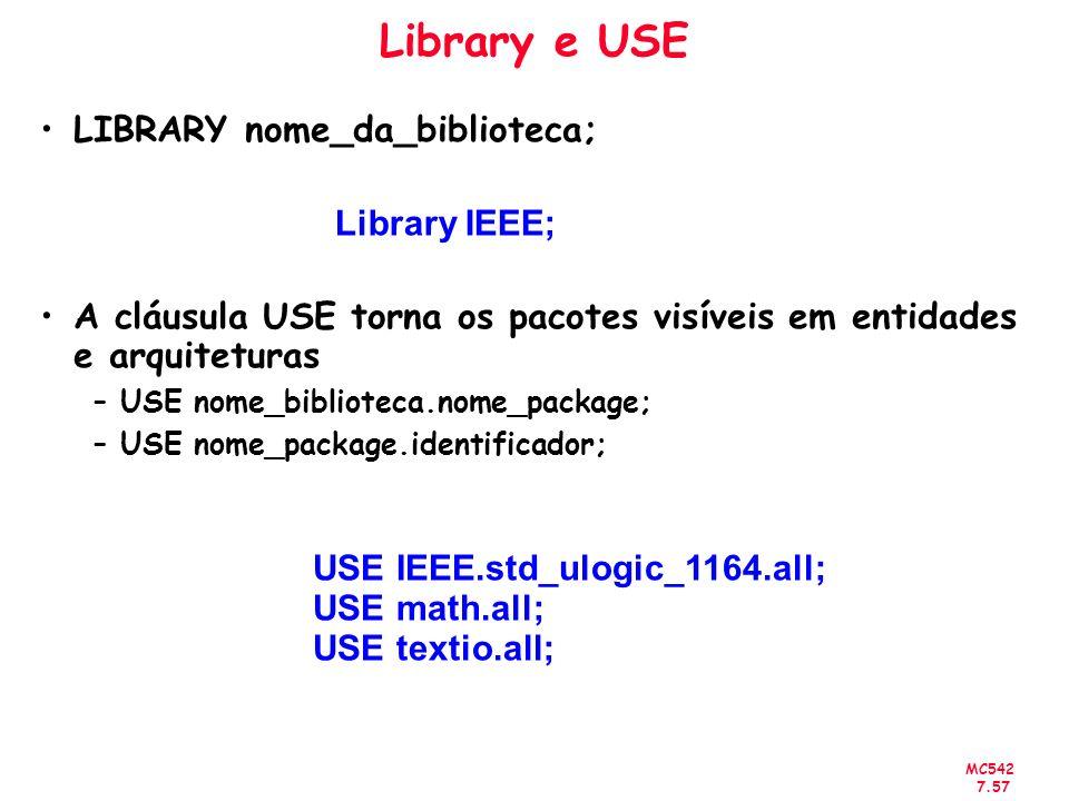 Library e USE LIBRARY nome_da_biblioteca;