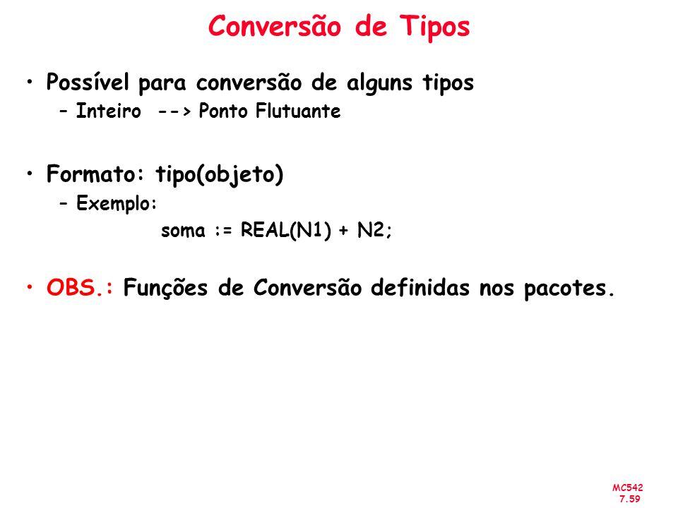 Conversão de Tipos Possível para conversão de alguns tipos